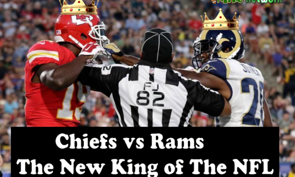 Chiefs vs Rams: The New King of The NFL